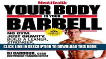 Best Seller Men s Health Your Body is Your Barbell: No Gym. Just Gravity. Build a Leaner,