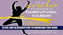 Ebook The Endo Patient s Survival Guide: A Patient s Guide to Endometriosis   Chronic Pelvic Pain