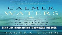 Ebook Calmer Waters: The Caregiver s Journey Through Alzheimer s and Dementia Free Read