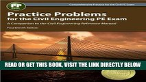 Read Now Practice Problems for the Civil Engineering PE Exam: A Companion to the Civil Engineering