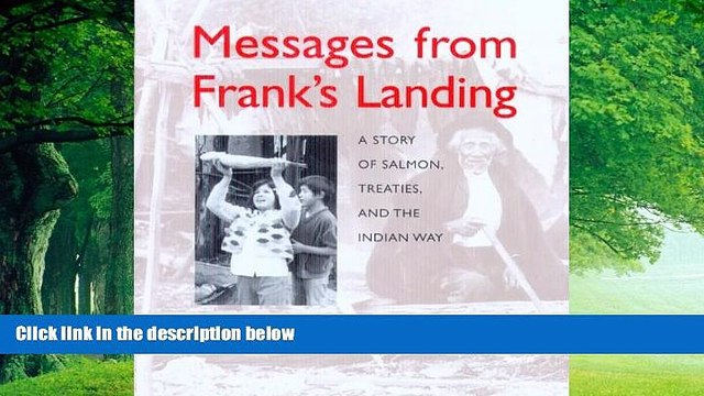 Big Deals  Messages from Franks Landing : a story of salmon, treaties, and the Indian way  Full