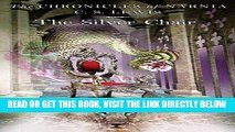 [New] Ebook The Silver Chair (The Chronicles of Narnia #4) Free Read
