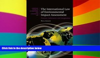 Must Have  The International Law of Environmental Impact Assessment: Process, Substance and