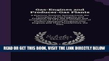 [READ] EBOOK Gas-Engines and Producer-Gas Plants: A Practice Treatise Setting Forth the Principles