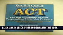 Read Now How to Prepare for the Act: American College Testing Assessment Program (Barron s ACT)