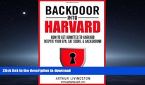 EBOOK ONLINE  Backdoor Into Harvard: How to Get Admitted to Harvard for an Undergraduate or