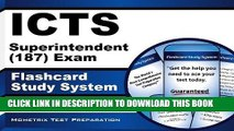 Read Now ICTS Superintendent (187) Exam Flashcard Study System: ICTS Test Practice Questions