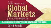 [Free Read] The Mirage of Global Markets: How Globalizing Companies Can Succeed as Markets