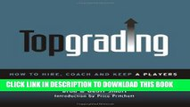 [Ebook] Topgrading (How To Hire, Coach and Keep A Players) Download Free