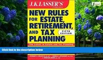 Big Deals  JK Lasser s New Rules for Estate, Retirement, and Tax Planning  Best Seller Books Best