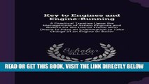 [FREE] EBOOK Key to Engines and Engine-Running: A Practical Treatise Upon the Management of Steam