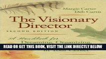 [DOWNLOAD] PDF The Visionary Director (text only) 2nd(Second) edition by D. Curtis M. Carter New