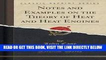 [READ] EBOOK Notes and Examples on the Theory of Heat and Heat Engines (Classic Reprint) ONLINE