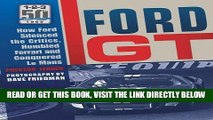 [READ] EBOOK Ford GT: How Ford Silenced the Critics, Humbled Ferrari and Conquered Le Mans ONLINE