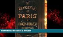 READ ONLINE The Brasseries of Paris READ PDF FILE ONLINE