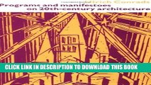 Ebook Programs and Manifestoes on 20th-Century Architecture Free Read