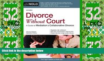 Big Deals  Divorce Without Court: A Guide to Mediation   Collaborative Divorce  Full Read Best