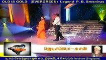 OLD IS GOLD (EVERGREEN)  Legend  P. B. Sreenivas  & Singapore    jayasambo