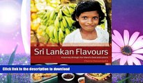 READ BOOK  Sri Lankan Flavours: A Journey Through The Island s Food And Culture  BOOK ONLINE