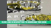 Read Now Prototyping for Architects: Real Building for the Next Generation of Digital Designers