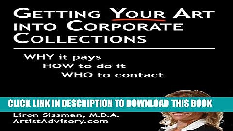 Ebook Getting Your Art into Corporate Collections: Why it pays How to do it Who to contact Free Read