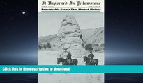 FAVORIT BOOK It Happened in Yellowstone: Remarkable Events That Shaped History (It Happened In