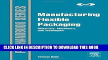 [Ebook] Manufacturing Flexible Packaging: Materials, Machinery, and Techniques (Plastics Design