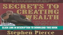 [PDF] FREE Secrets to Creating Wealth: Learn How to Create Outrageous Wealth with Only 2 Pennies