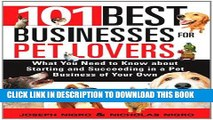 [PDF] FREE 101 Best Businesses for Pet Lovers: What You Need to Know about Starting and Succeeding