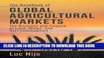 [Ebook] The Handbook of Global Agricultural Markets: The Business and Finance of Land, Water, and