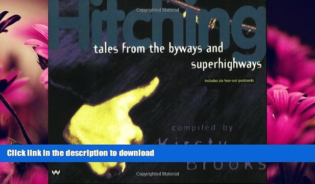 FAVORITE BOOK  Hitching: Tales from the Byways and Superhighways  PDF ONLINE