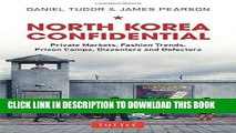 [Ebook] North Korea Confidential: Private Markets, Fashion Trends, Prison Camps, Dissenters and