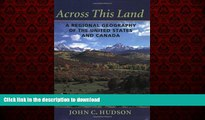 READ THE NEW BOOK Across This Land: A Regional Geography of the United States and Canada (Creating