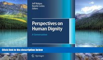 Perspectives on Human Dignity: A Conversation