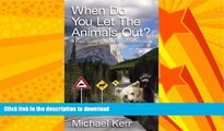 FAVORITE BOOK  When Do You Let the Animals Out?: A Field Guide to Rocky Mountain Humour  BOOK
