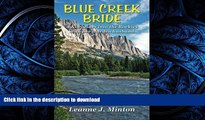 FAVORITE BOOK  Blue Creek Bride: A Kiwi rides into the Rockies with her warden husband FULL ONLINE