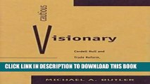 [Ebook] Cautious Visionary: Cordell Hull and Trade Reform, 1933-1937 (American Diplomatic History