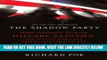 [EBOOK] DOWNLOAD The Shadow Party: How George Soros, Hillary Clinton, and Sixties Radicals Seized