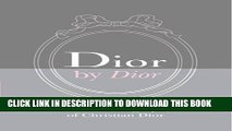 Ebook Dior by Dior Deluxe Edition: The Autobiography of Christian Dior Free Read