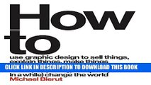 Ebook How to Use Graphic Design to Sell Things, Explain Things, Make Things Look Better, Make