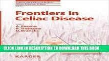 [READ] EBOOK Frontiers in Celiac Disease (Pediatric and Adolescent Medicine, Vol. 12) BEST