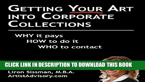 Ebook Getting Your Art into Corporate Collections: Why it pays How to do it Who to contact Free