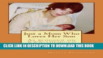 [PDF] Just a Mom Who Loves Her Son: Marcia s Law: Blogs from the Qu Full Online