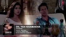 DIL YEH KHAMAKHA Full Audio Song _ SAANSEIN _ Rajneesh Duggal, Sonarika Bhadoria
