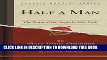 [PDF] Half a Man: The Status of the Negro in New York (Classic Reprint) Popular Collection