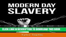 [PDF] Modern Day Slavery: Human Trafficking and Other Forms of Slavery in Modern Times [Full Ebook]