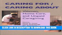 [READ] EBOOK Caring For/Caring About: Women, Home Care, and Unpaid Caregiving (Health Care in