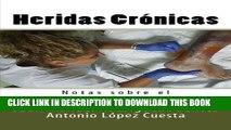 [READ] EBOOK Heridas Cronicas: Notas sobre el cuidado de Heridas (Volume 5) (Spanish Edition)