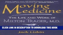 [PDF] Moving Medicine: The Life Work of Milton Trager, M.D. Popular Collection