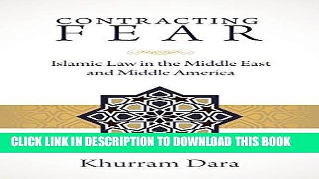 Ebook Contracting Fear: Islamic Law in the Middle East and Middle America Free Read